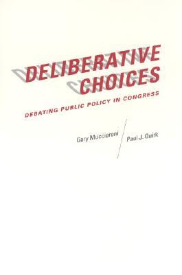 Deliberative Choice By Mucciaroni, Gary/ Quirk, Paul J.