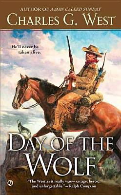 Day of the Wolf By West, Charles G.